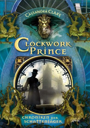 Cover Chroniken der Schattenjäger - Clockwork Prince