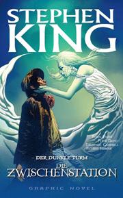 Cover Der dunkle Turm - Die Zwischenstation - Graphic Novel