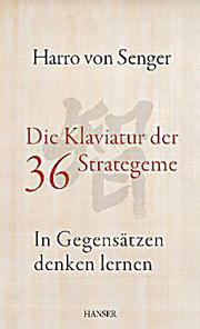 Cover Die Klaviatur der 36 Strategeme: In Gegensätzen denken lernen