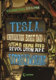 Cover Teslas irrsinnig böse und atemberaubend revolutionäre Verschwörung