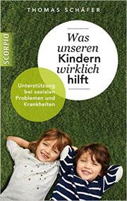 Cover Was unseren Kindern wirklich hilft - Unterstützung bei sozialen Problemen und Krankheiten