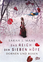 Cover Das Reich der Sieben Höfe - Dornen und Rosen