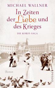 In Zeiten der Liebe und des Krieges - Die Korff-Saga