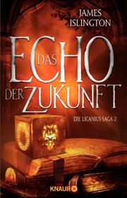 Das Echo der Zukunft - Die Licanius-Saga 2