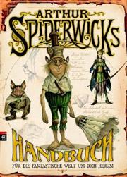 Cover Arthur Spiderwicks Handbuch. Für die fantastische Welt um dich herum