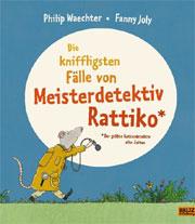 Cover Die kniffligsten Fälle von Meisterdetektiv Rattiko