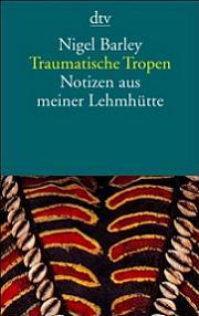 Cover Traumatische Tropen. Notizen aus meiner Lehmhütte