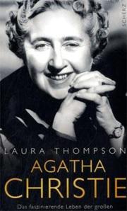 Cover Agatha Christie - Das faszinierende Leben der großen Kriminalschriftstellerin