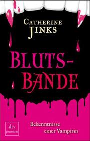 Cover Blutsbande - Bekenntnisse einer Vampirin