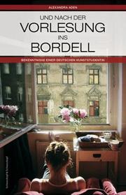 Cover Und nach der Vorlesung ins Bordell
