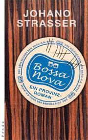 Cover Bossa Nova. Ein Provinzroman