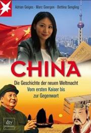 Cover China: Die Geschichte der neuen Weltmacht Vom ersten Kaiser bis zur Gegenwart