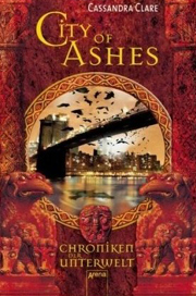 Cover Chroniken der Unterwelt: City of Ashes