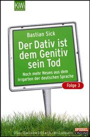 Cover Der Dativ ist dem Genitiv sein Tod. Folge 3: Noch mehr aus dem Irrgarten der deutschen Sprache
