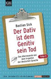 Cover Der Dativ ist dem Genetiv sein Tod. Folge 4: Das Allerneueste aus dem Irrgarten der deutschen Sprache