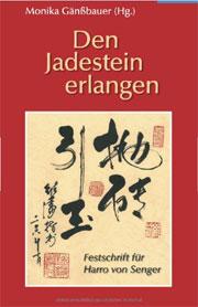 Cover Den Jadestein erlangen. Festschrift für Harro von Senger