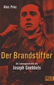 Cover Der Brandstifter. Die Lebensgeschichte des Joseph Goebbels