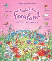 Zauberhaftes Feenland - Ein Such- und Wimmelbilderbuch