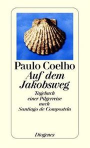Auf dem Jakobsweg - Tagebuch einer Pilgerreise nach Santiago de Compostela