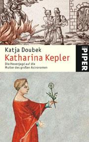 Cover Katharina Kepler. Die Hexenjagd auf die Mutter des großen Astronomen
