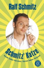 Cover Schmitz' Katze: Hunde haben Herrchen, Katzen haben Personal