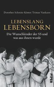 Cover Lebenslang Lebensborn - Die Wunschkinder der SS und was aus ihnen wurde