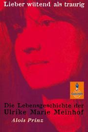 Cover Lieber wütend als traurig - Die Lebensgeschichte der Ulrike Marie Meinhof
