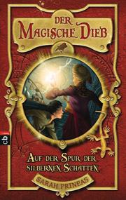 Cover Der magische Dieb - Auf der Spur der silbernen Schatten