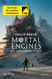 Mortal Engines – Die verlorene Stadt