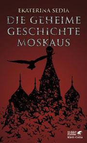 Cover Die geheime Geschichte Moskaus