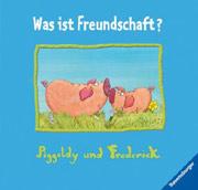 Cover Piggeldy und Frederick: Was ist Freundschaft?