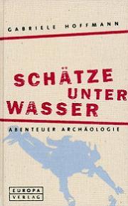 Cover Schätze unter Wasser - Abenteuer Archäologie