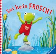 Cover Sei kein Frosch!